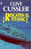 Rescate Del Titanic! Clive Cussler