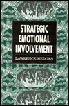 Strategic Emotional Involvemen  by  Lawrence E. Hedges