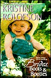 Brides, Boots & Booties: The Bride Rode West/The Wrong Man in Wyoming/The Right Man in Montana Kristine Rolofson
