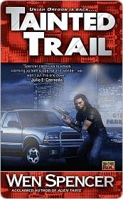 Tainted Trail (Ukiah Oregon, #2)  by  Wen Spencer