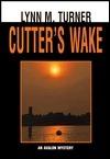 Cutters Wake  by  Lynn M. Turner