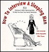 How to Interview a Sleeping Man: 50 Hilarious & Heart-Warming Hints to Help You Save Your Family Memories  by  Milli Brown