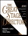 The Great Stage Directors: 100 Distinguished Careers of the Theater  by  Samuel L. Leiter