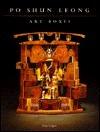 Po Shun Leong: Art Boxes  by  Tony Lydgate