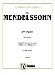 St. Paul: Satb or Ssatb with Satb Soli (Orch.)  by  Felix Mendelssohn