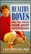 Healthy Bones: What You Should Know about Osteoporosis  by  Nancy Appleton