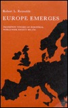 Europe Emerges: Transition Toward an Industrial World-Wide Society, 600-1750 Robert L. Reynolds