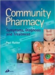 Community Pharmacy Text and Evolve eBooks Package: Symptoms, Diagnosis and Treatment Paul Rutter