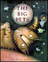 The Big Pets  by  Lane Smith