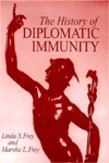 HISTORY OF DIPLOMATIC IMMUNITY  by  Linda S. Frey