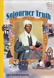 Sojourner Truth (History Maker Bios Series) Laura Hamilton Waxman