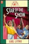 Star of the Show (The Bee Theres, #3)  by  Lael Littke