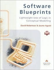 Software Blueprints: Lightweight Uses of Logic in Conceptual Modelling  by  David Robertson
