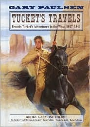 Tuckets Travels: Francis Tuckets Adventures In The West, 1847-1849 (The Tucket Adventures, #1-5)  by  Gary Paulsen
