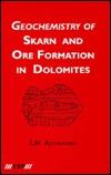 Geochemistry of Skarn and Ore Formation in Dolomites  by  S. M. Aleksandrov