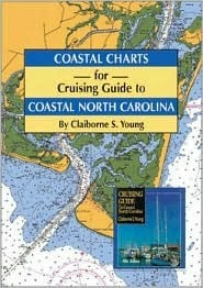 Coastal Charts for Cruising Guide to Coastal North Carolina  by  Claiborne S. Young