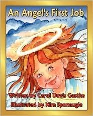 An Angels First Job  by  Carol Davis Gustke