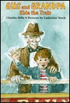 Gus and Grandpa Ride the Train  by  Claudia Mills