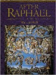 After Raphael: Painting in Central Italy in the Sixteenth Century  by  Marcia B. Hall