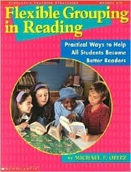 Flexible Grouping in Reading (Grades 2-5)  by  Michael F. Opitz