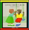 Little Brown Bear Learns to Share  by  Claude Lebrun