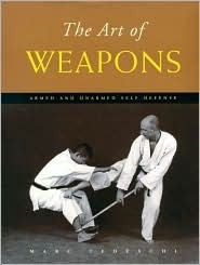 The Art of Weapons: Armed and Unarmed Self-Defense  by  Marc Tedeschi