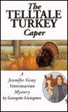 The Telltale Turkey Caper  by  Georgette Livingston