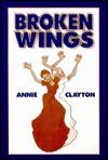 Broken Wings Annie Clayton