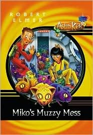 Mikos Muzzy Mess  by  Robert Elmer