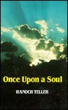 Once upon a Soul: Stories of Striving and Yearning Hanoch Teller