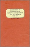 Ceremonies of Possession in Europes Conquest of the New World, 1492 1640  by  Patricia Seed