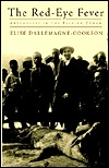 The Red-Eye Fever  by  Elise Dallemagne-Cookson