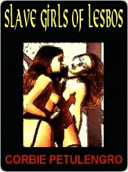 Slippery: Bad Girl Erotica Corbie Petulengro