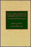 Gay and Lesbian American Plays: An Annotated Bibliography  by  Ken Furtado