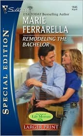 Remodeling The Bachelor (The Sons of Lily Moreau, #1)  by  Marie Ferrarella