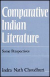 Comparative Indian Literature: Some Perspectives Indra Nath Choudhuri