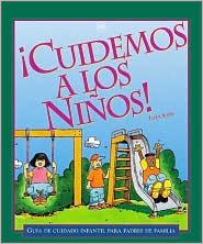 Cuidemos A los Ninos!: Guia de Cuidado Infantil Para Padres de Familia  by  Ellen Shaw
