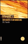 Integrated Flow Modeling  by  John R. Franchi