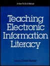 Teaching Electronic Information Literacy: A How-To-Do-It Manual  by  Donald A. Barclay