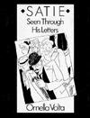 Satie: Seen Through His Letters Erik Satie