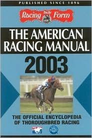 The American Racing Manual 2003  by  Steve Davidowitz