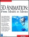 3D Animation: From Models to Movies (Book with CD-ROM) [With CDROM] Adam Watkins