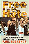 Free to Hate: The Rise of the Right in Post-Communist Eastern Europe  by  Paul Hockenos