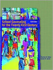 School Counseling for the Twenty-First Century  by  Stanley B. Baker