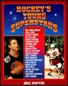 Hockeys Young Superstars  by  Eric Dwyer