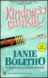 Kindness Can Kill  by  Janie Bolitho