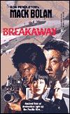 Breakaway (Super Bolan, #85)  by  Chuck Rogers