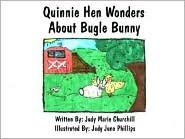 Quinnie Hen Wonders about Bugle Bunny  by  Judy Marie Churchill