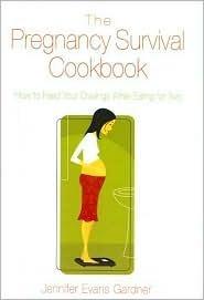 The Pregnancy Survival Cookbook Jennifer Gardener