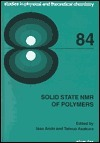 Solid State NMR of Polymers (Studies in Physical and Theoretical Chemistry 84)  by  Isao Ando